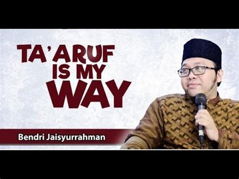 Buku Ta Aruf Is My Way ta aruf is my way ustadz bendri jaisyurrahman