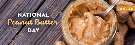 national peanut butter day january 24 national today