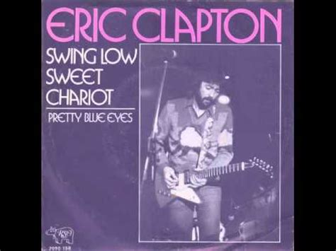 johnny swing low sweet chariot eric clapton swing low sweet chariot