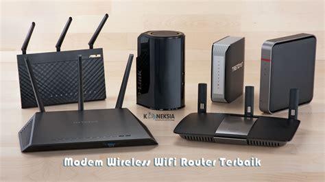 Wifi Router Tercepat Tips Membeli Modem Wireless Wifi Router Terbaik Sesuai