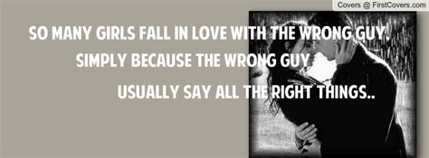 Falling In For The Wrong Reasons Quotes by Falling For The Wrong Quotes Quotesgram