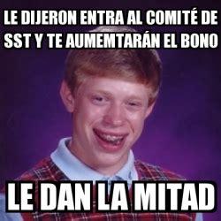 Meme Generator Dan Deacon - meme bad luck brian le dijeron entra al comit 233 de sst y