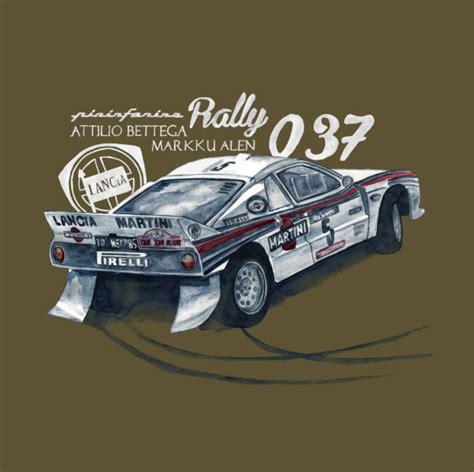 Lancia Martini Racing Clothing Lancia 037 Rally T Shirt By Dareba Via Teepublic Choice Gear