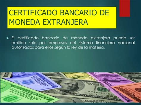 certificado bancario de moneda extranjera y nacional en letras de cambio