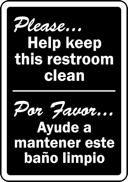 how to say clean the bathroom in spanish bilingual keep this restroom clean sign d5825 by