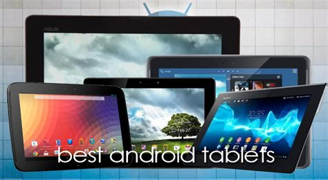best android tablet 2012 top 5 mejores tablet android de 10 pulgadas 2012