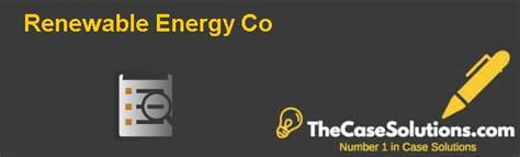 Mba Renewable Energy Canada by Renewable Energy Co Solution And Analysis Hbr