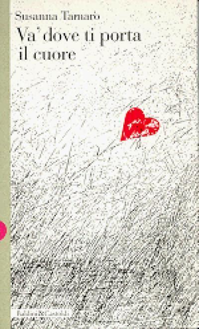 susanna tamaro va dove ti porta il cuore buona vita principessa recensione v 224 dove ti porta il