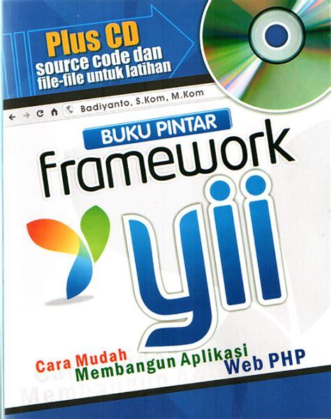 Buku Seru Mastering Framework Yii badiyanto s just another weblog