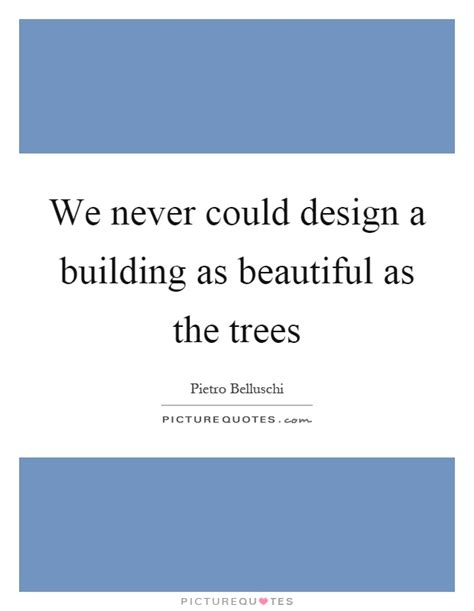 we could be beautiful beautiful trees quotes sayings beautiful trees picture