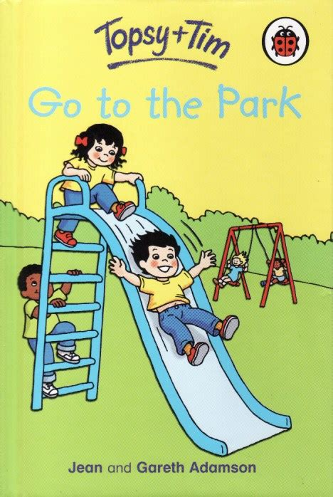 and goes toã books topsy and tim go to the park ladybird learnabout book