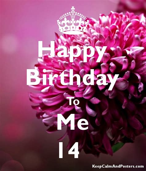 imagenes de happy birthday for me happy birthday to me 14 keep calm and posters generator