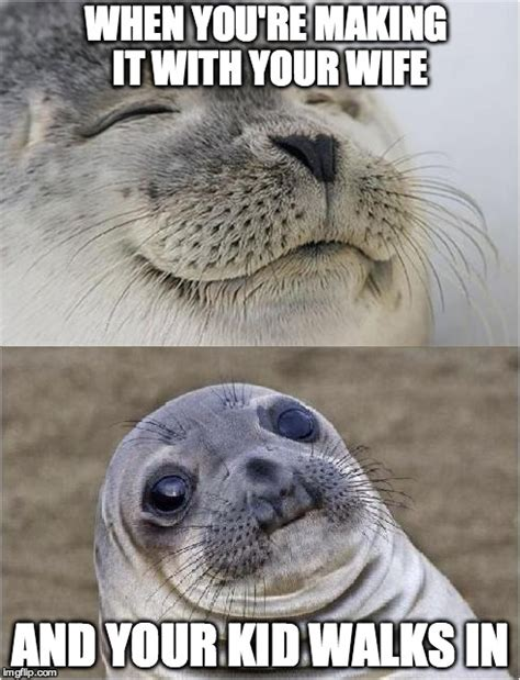 For Seal Meme - awkward moment seal imgflip