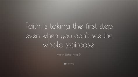 Fancy Staircase by Martin Luther King Jr Quote Faith Is Taking The First