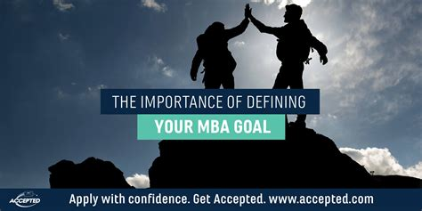 Importance Of Mba by The Importance Of Defining Your Mba Goal Accepted