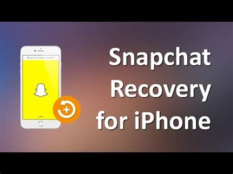 recover snapchat     iphone