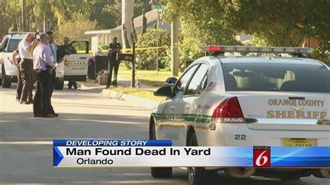 man found dead in backyard man found dead in orlando yard