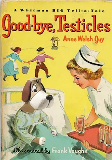 my goodbye books 21 more inappropriate children s books