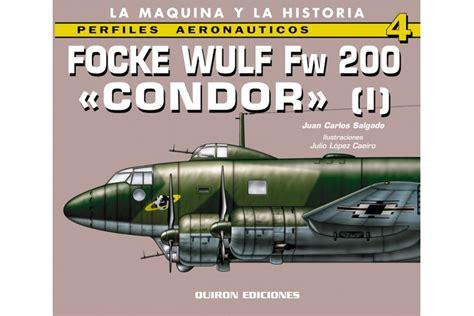 libro fw 200 condor units focke wulf fw 200 171 c 243 ndor 187 i alca 241 iz fresnos s a