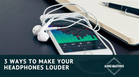 how to make your headset sound better how to make headphones louder best electronic 2017