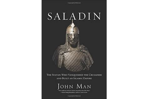 saladin the sultan who vanquished the crusaders and built an islamic empire books saladin s the of muslims but he s got a lesson for
