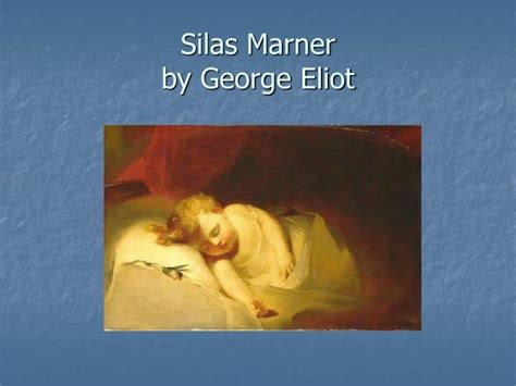 silas marner book report ppt silas marner by george eliot powerpoint presentation
