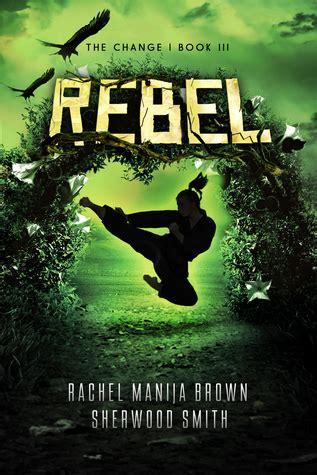 rebel books rebel the change 3 by manija brown reviews