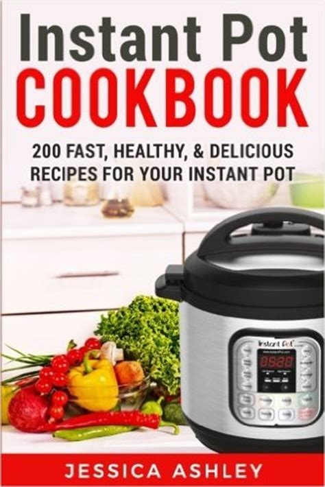the ultimate instant pot cookbook 40 easy recipes to make fresh and foolproof meals with your electric pressure cooker books 10 instant pot cookbooks that will make your easier