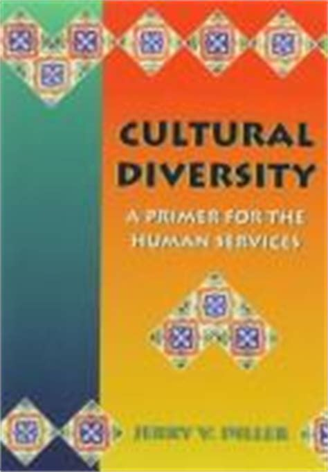 cultural diversity a primer for the human services cultural diversity 1999 edition open library