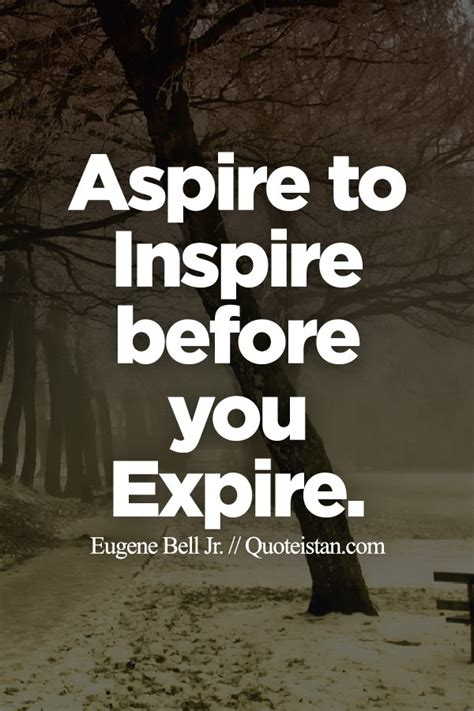 Aspire To Inspire 2 aspire to inspire before you expire