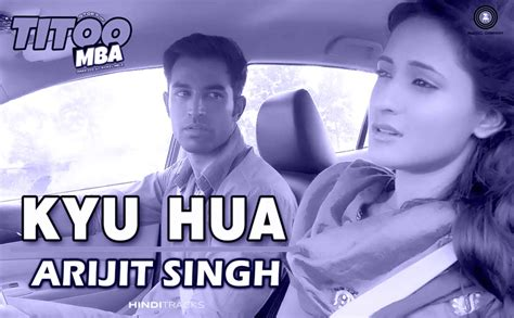 Titoo Mba Kya Hua by क य ह आ Kyu Hua Lyrics Titoo Mba Arijit Singh