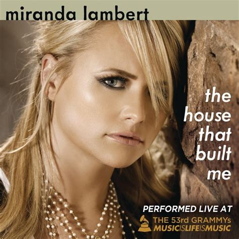 The House That Built Me Miranda Lambert Photo 31739350 Fanpop