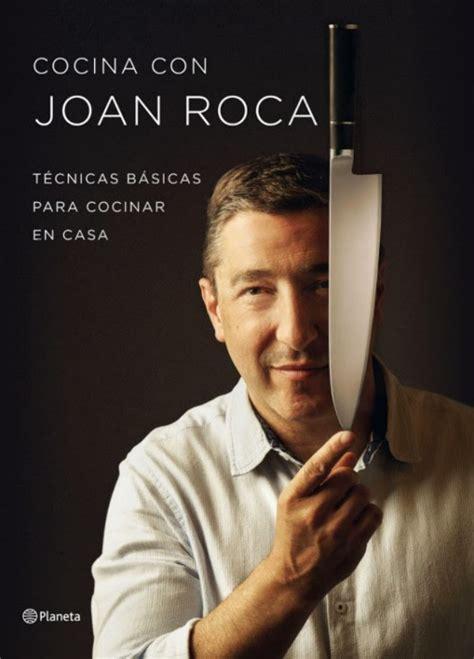 libro cocina con joan roca libro del chef del celler de can roca