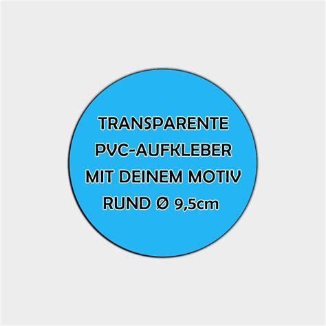 Aufkleber Drucken Lassen Transparent by Transparente Pvc Folien Aufkleber Rund 216 9 5cm
