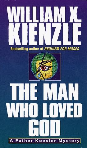 the man who loved the man who loved god father koesler 19 by william x kienzle reviews discussion