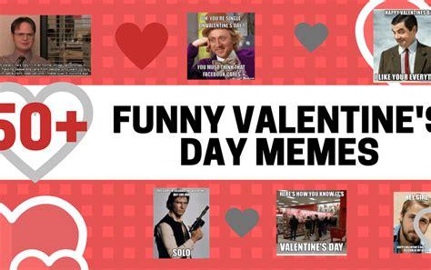 Valentine Day Memes - valentine s day memes 50 hilarious lol worthy vday memes