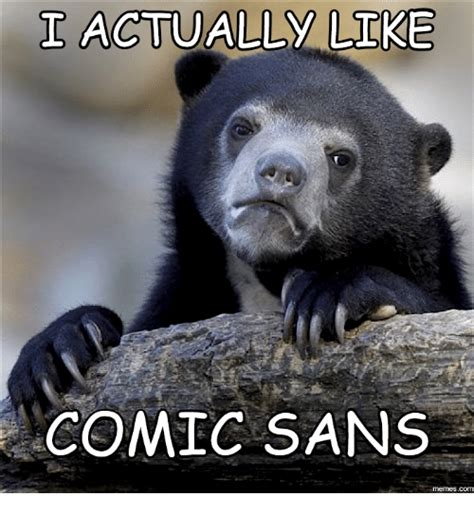 Comic Sans Meme - 25 best memes about comic sans meme comic sans memes