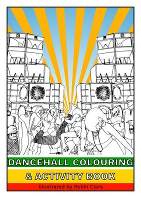 danethrall a novel books dancehall colouring activity book by robin clare