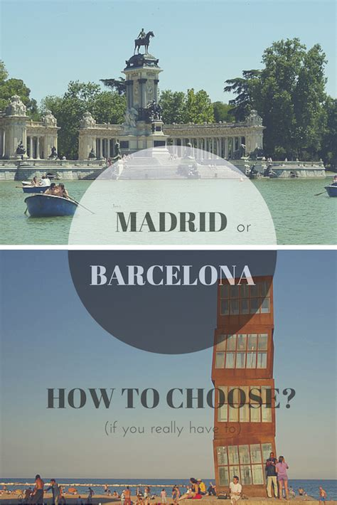 barcelona or madrid which is better to visit which city to visit barcelona or madrid how to choose