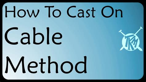 how to knit cable cast on cable cast on method knitting tutorial