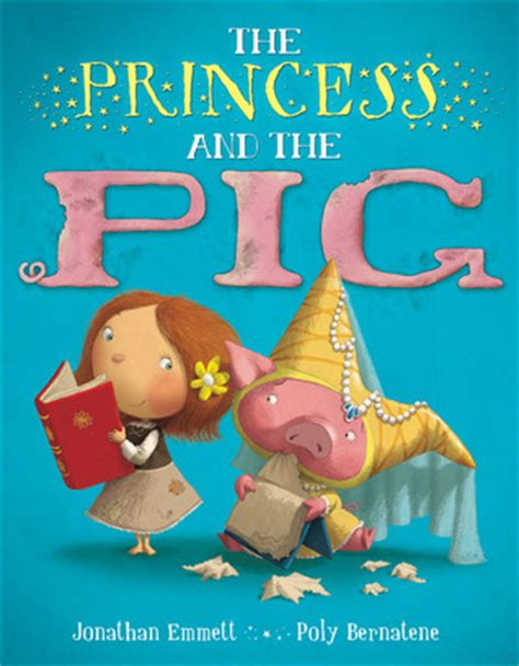 saving the princess books the princess and the pig by jonathan emmett