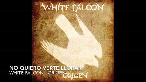 imagenes no quiero verte llorar no quiero verte llorar white falcon youtube