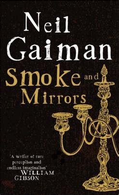 smoke mirrors books smoke and mirrors gaiman book