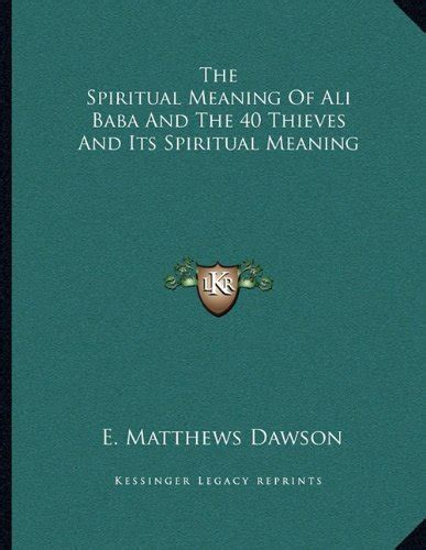 the spiritual meaning of ali baba and the 40 thieves and the spiritual meaning of ali baba and the 40 thieves and