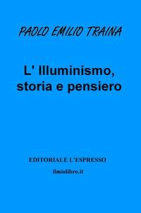 illuminismo storia ilmiolibro l illuminismo storia e pensiero libro di