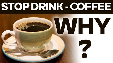 Why Drink Coffee by Stop Drink Coffee Why To Quit Coffee Cookeryshow