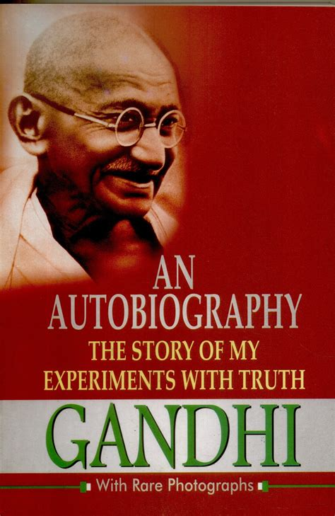 the story of my books gandhi an autobiography the story of my experiments with