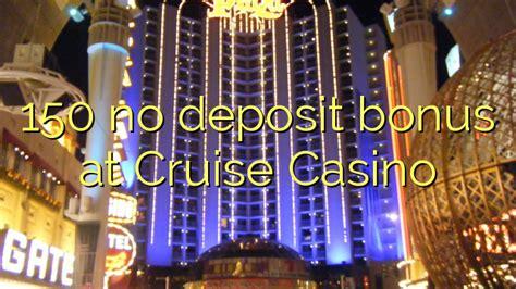 casino cruise deposit bonus 150 no deposit bonus at cruise casino online casino