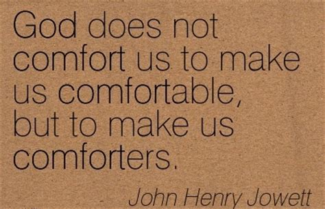 god comforts us quotes by john henry jowett like success