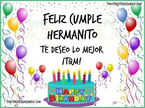 imagenes feliz cumpleaños hermano querido las 25 mejores ideas sobre tarjetas de cumplea 241 os hermano